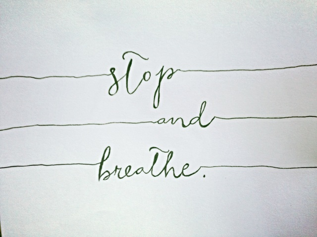 stop and breathe